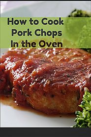 How to Cook Pork Chops in the Oven