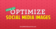 How to Optimize Social Media Images |