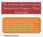 The Southern Baptist Academy Homeschool Program – Mimi Rothschild