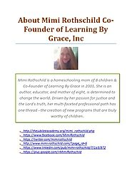 About Mimi Rothschild Co-Founder of Learning By Grace