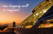 Best 10 Brand New Shopping Mall in Singapore