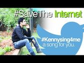 """WE NEED TO SAVE THE INTERNET"" TWITTER SONG IN A DAY #KennySing4Me"
