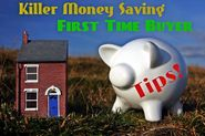 Money Saving First Time Home Buyer Tips