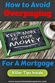 How Not to Overpay For a Mortgage
