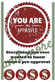 Why Getting A Pre-Approved Makes For a Powerful Buyer