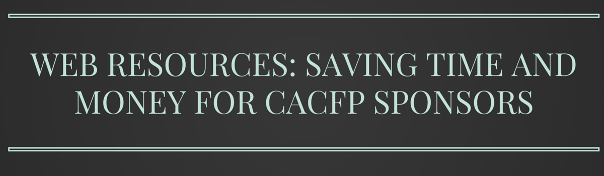 Headline for Web Resources to Save CACFP Sponsors Time and Money