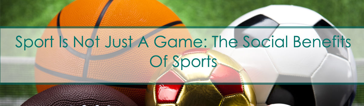 Headline for Sport Is Not Just A Game: The Social Benefits Of Sports