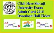 Shivaji University Exam Admit Card 2015 Download Hall ticket - All Exam News|Results|Exam Results|Recruitment 2015
