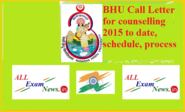 BHU Call Letter for counselling 2015 to date, schedule, process - All Exam News|Results|Exam Results|Recruitment 2015