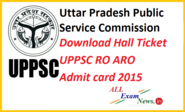 Download UPPSC Hall Ticket UPPSC RO ARO Admit card 2015 - All Exam News|Results|Exam Results|Recruitment 2015
