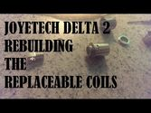 Joyetech Delta 2 - Rebuilding LVC Replaceable Coil Head & Disassembly