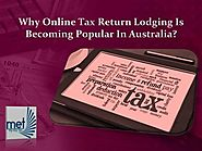 Why Online Tax Return Lodging is Becoming Popular