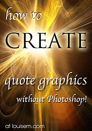 MORE CREATIVE: How to Make Quote Pictures without Photoshop