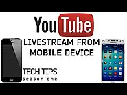 Tech Tips - How to Livestream to Youtube from a Phone