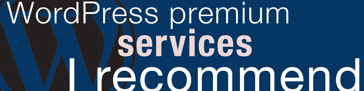 Headline for WordPress Premium Services I Recommend