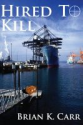 Smashwords - Hired To Kill - A book by Brian K. Carr