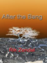 Smashwords - After the Bang - A book by Rik Zendal