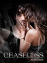 Smashwords - Ceaseless - A book by Abbi Glines