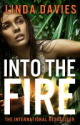 Smashwords - Into the Fire - A book by Linda Davies
