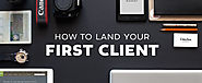 How To Land Your Very First Client