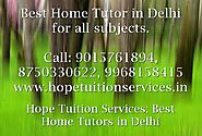 Home Tutor in Munirka, Home Tutor in Vasant Vihar