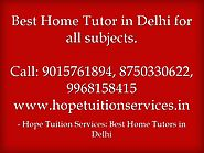 Home Tutor in Vasant Vihar , Home Tuition in Vasant Vihar for Chemistry, Physics, Math, Biology, French, Spanish, Eng...