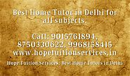 Home Tutor in Safdarjung Enclave, Home Tuition in Safdarjung Enclave for Chemistry, Physics, Math, Biology, French, S...