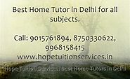 Home Tutor in R K Puram, Home Tuition in R K Puram for Chemistry, Physics, Math, Biology, French etc.