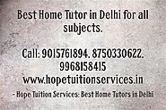 Home Tutor in South Extension for Chemistry, Physics, Math, Biology, French, German etc.
