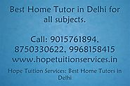 Home Tutor in Chanakyapuri for Chemistry, Physics, Math, Biology, French, German etc.