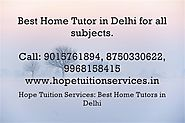 Home Tutor in Malviya Nagar, IB Home Tutor in Malviya Nagar