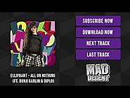 Elliphant - All Or Nothing (feat. Bunji Garlin & Diplo) [Official Full Stream]