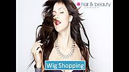 Wig Shopping - Hair & Beauty Canada