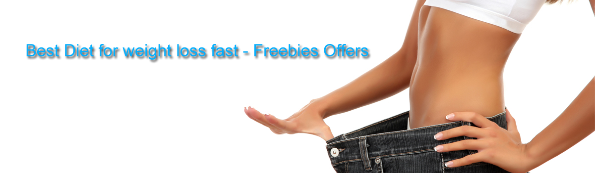 Headline for Best Diet for weight loss fast - Freebies Offers