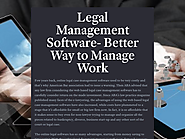 Legal Management Software- Better Way to Manage Work