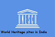 UNESCO WORLD HERITAGE SITES IN INDIA - Study4Success