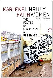 Unruly Women, The politics of confinement & resistance