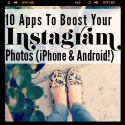 10 Apps To Boost Your Instagram Photos (iPhone and Android!) | IFB