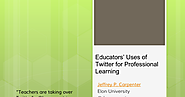 Educators' Uses of Twitter for Professional Learning