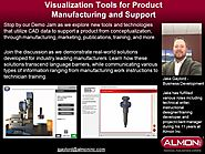 Visualization Tools for Product Manufacturing and Support