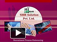 @SHRSolution - #RecruitmentProcess Outsourcing in India