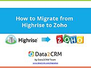 Highrise to Zoho: Useful Hints for An Automated CRM Switch May,2015
