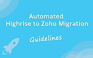 Clear Guidelines on An Automated Highrise to Zoho Migration
