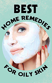 Home Remedies For Oily Skin Treatment (Natural Remedies)