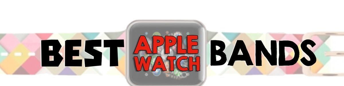 Headline for Best Apple Watch Bands