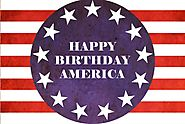 Happy Birthday America - Happy 4th of July - Happy Fourth of July