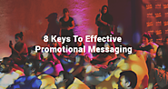 8 Keys To Effective Promotional Messaging