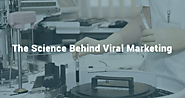 How to Succeed - The Science Behind Viral Marketing