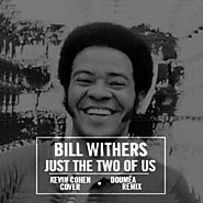 Bill Withers - Just The Two Of Us (Kevin Cohen Cover)(Doumëa Remix) by Doumëa