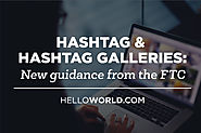 Hashtags & Hashtag Galleries: New guidance from the FTC | Blog